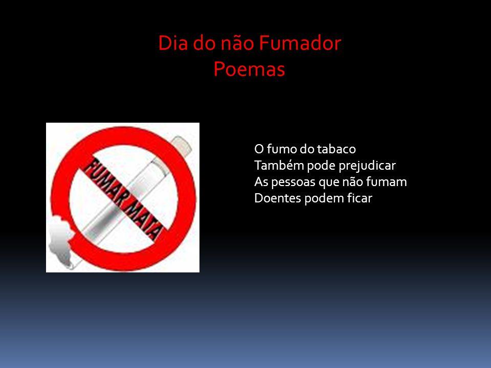 Dia do não Fumador Poemas O fumo do tabaco Também pode prejudicar