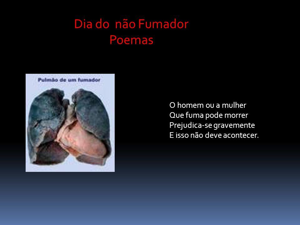 Dia do não Fumador Poemas O homem ou a mulher Que fuma pode morrer