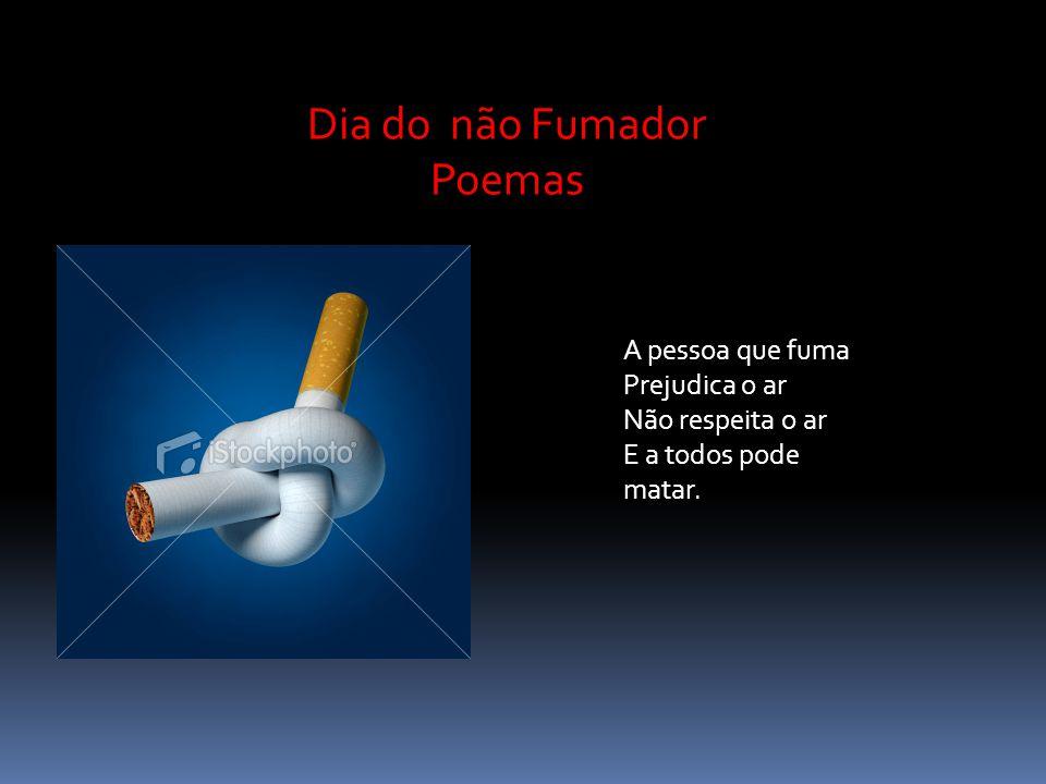 Dia do não Fumador Poemas A pessoa que fuma Prejudica o ar