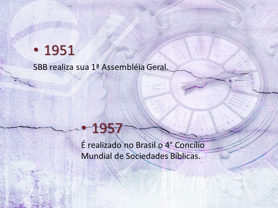 1951 1957 SBB realiza sua 1ª Assembléia Geral.