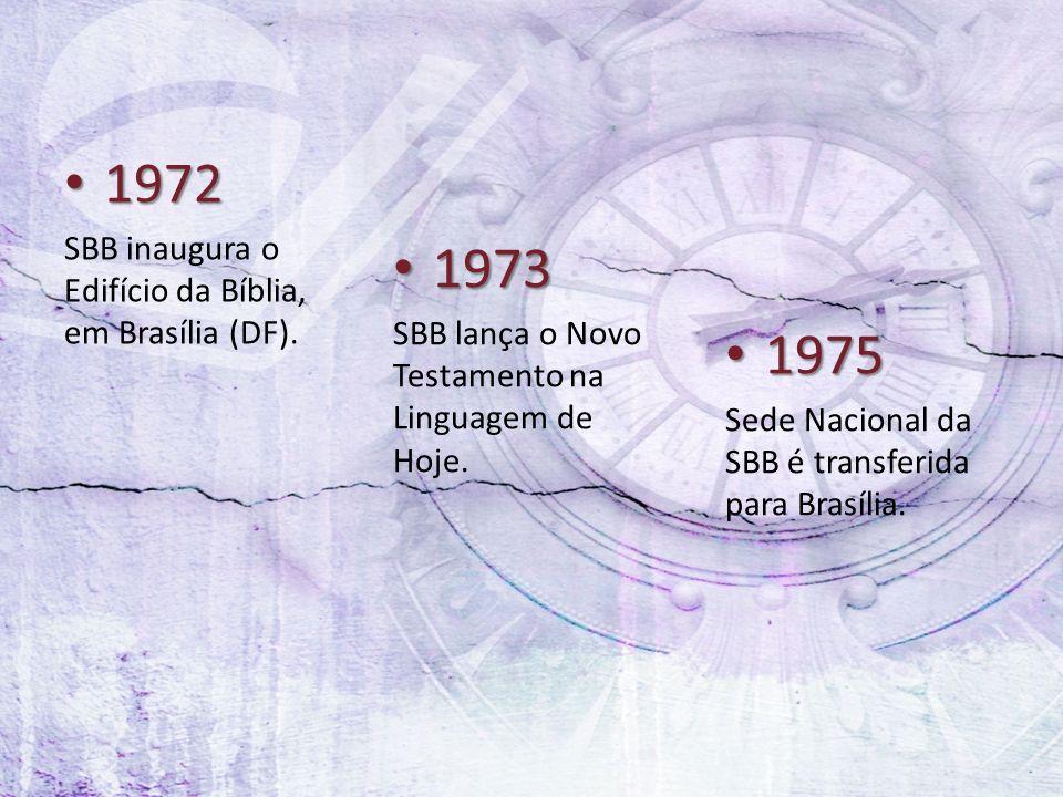 1972 1973 1975 SBB inaugura o Edifício da Bíblia, em Brasília (DF).