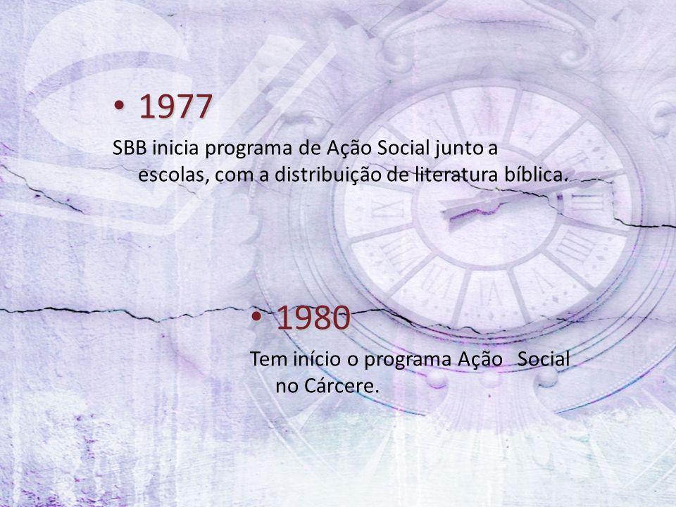 1977 SBB inicia programa de Ação Social junto a escolas, com a distribuição de literatura bíblica. 1980.
