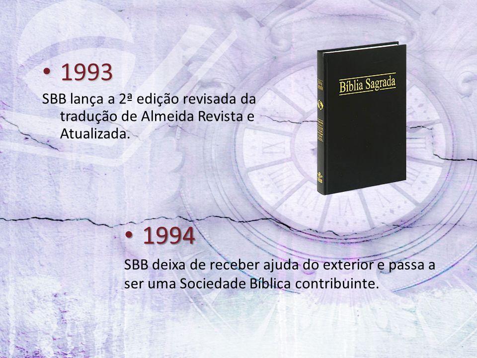 1993 SBB lança a 2ª edição revisada da tradução de Almeida Revista e Atualizada. 1994.
