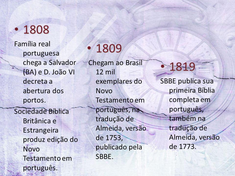 1808 Família real portuguesa chega a Salvador (BA) e D. João VI decreta a abertura dos portos.