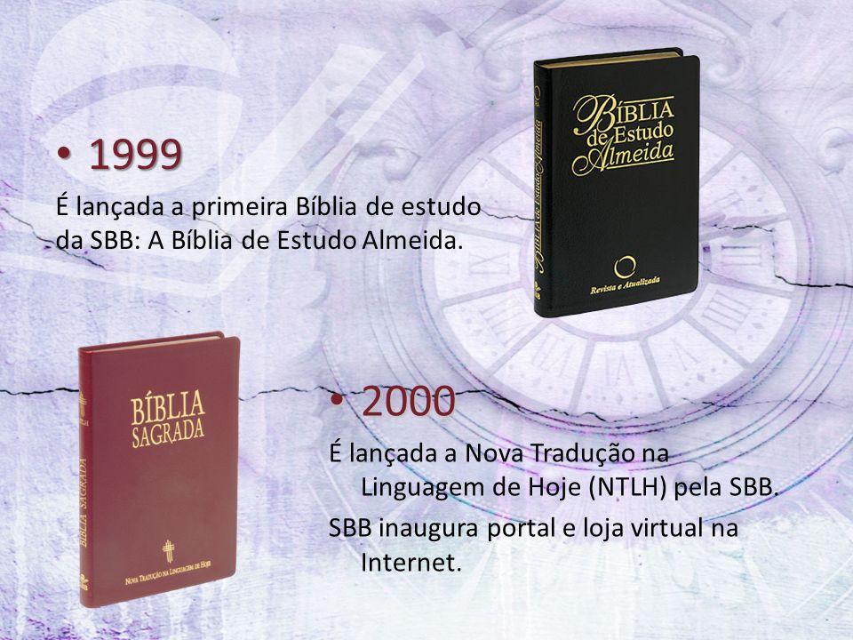 1999 É lançada a primeira Bíblia de estudo da SBB: A Bíblia de Estudo Almeida. 2000.