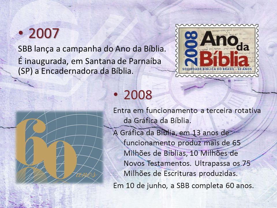 2007 2008 SBB lança a campanha do Ano da Bíblia.