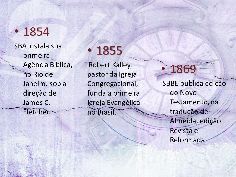 1854 SBA instala sua primeira Agência Bíblica, no Rio de Janeiro, sob a direção de James C. Fletcher.