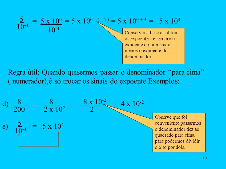 5 10-4. = 5 x 100. 10-4. = 5 x 100 – ( - 4 ) = 5 x 100 + 4. = 5 x 104.