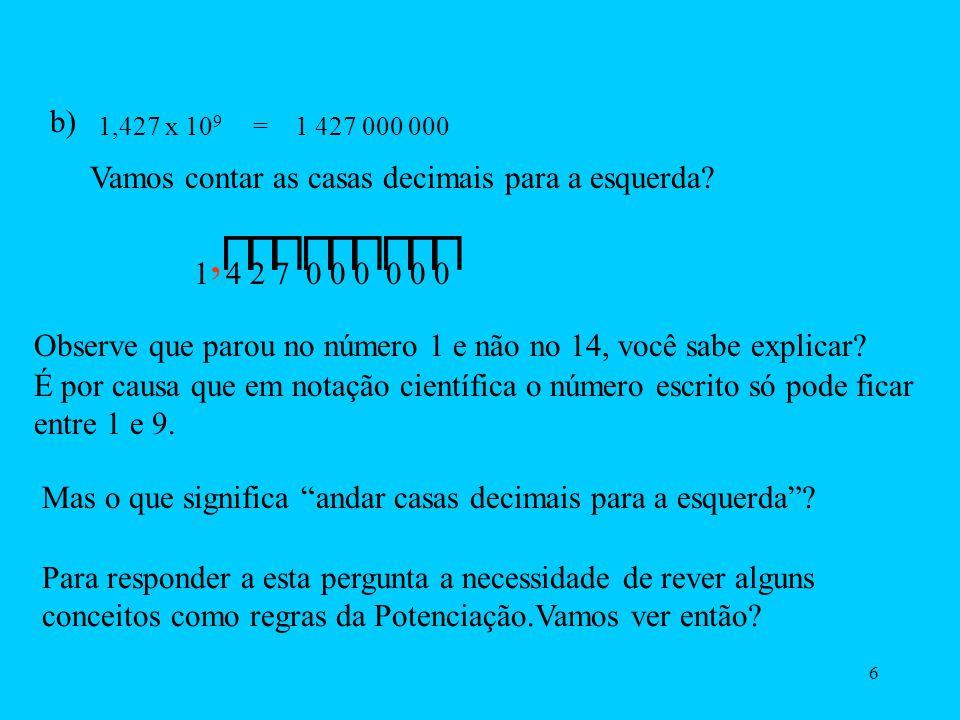 ⊓ ⊓ ⊓ ⊓ ⊓ ⊓ ⊓ ⊓ ⊓ , b) Vamos contar as casas decimais para a esquerda