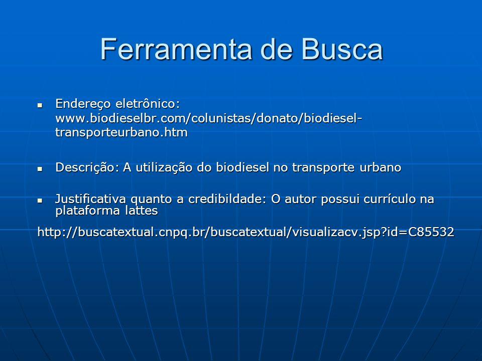 Ferramenta de Busca Endereço eletrônico: www.biodieselbr.com/colunistas/donato/biodiesel-transporteurbano.htm.