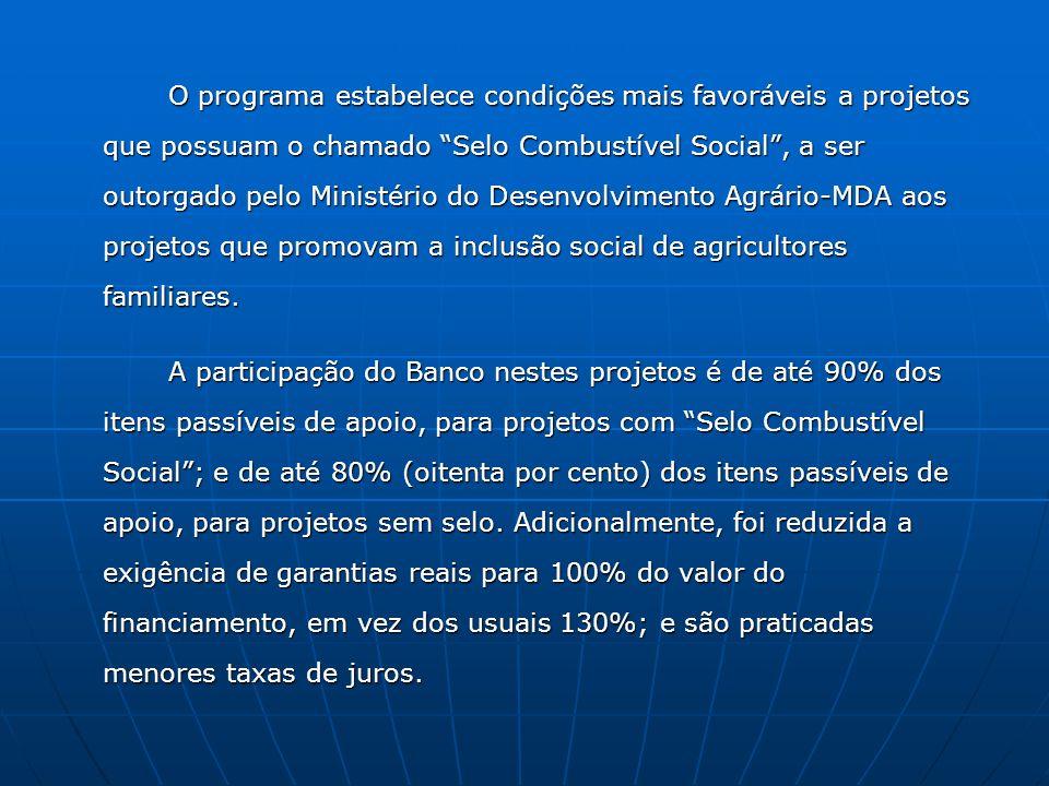 O programa estabelece condições mais favoráveis a projetos que possuam o chamado Selo Combustível Social , a ser outorgado pelo Ministério do Desenvolvimento Agrário-MDA aos projetos que promovam a inclusão social de agricultores familiares.