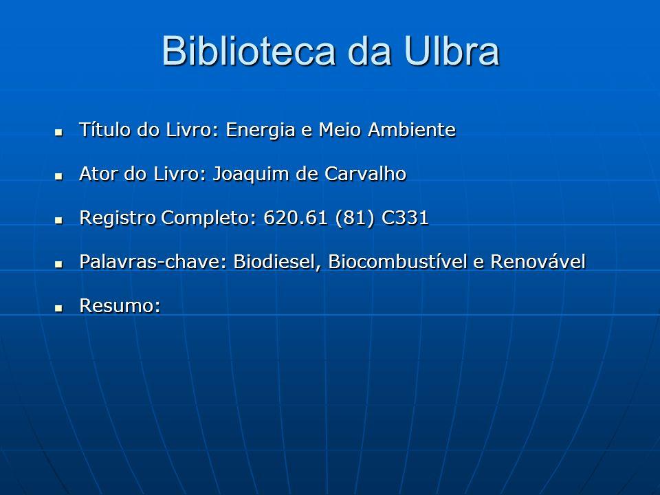 Biblioteca da Ulbra Título do Livro: Energia e Meio Ambiente