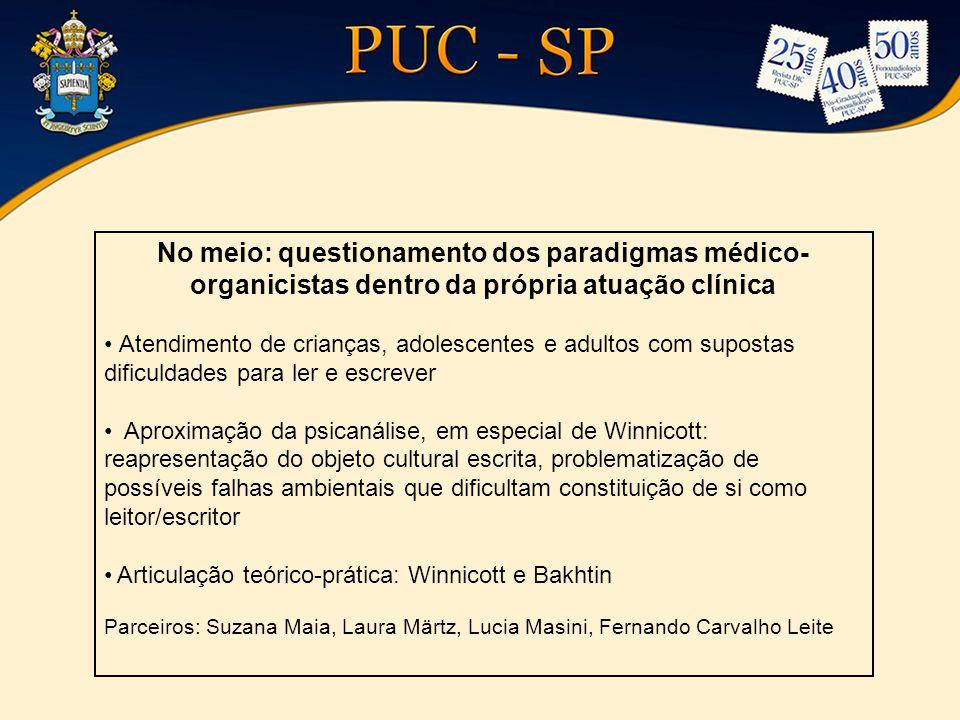 No meio: questionamento dos paradigmas médico-organicistas dentro da própria atuação clínica
