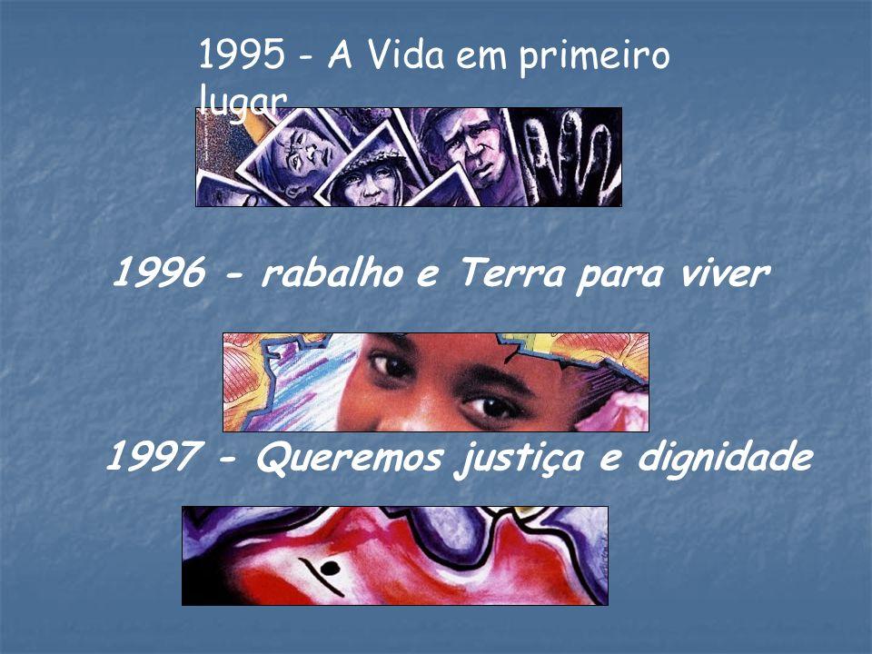 1995 - A Vida em primeiro lugar