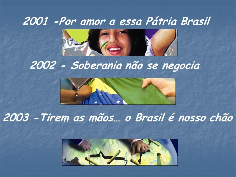 2001 -Por amor a essa Pátria Brasil