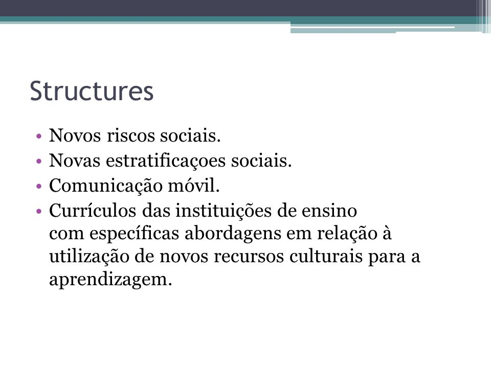 Structures Novos riscos sociais. Novas estratificaçoes sociais.