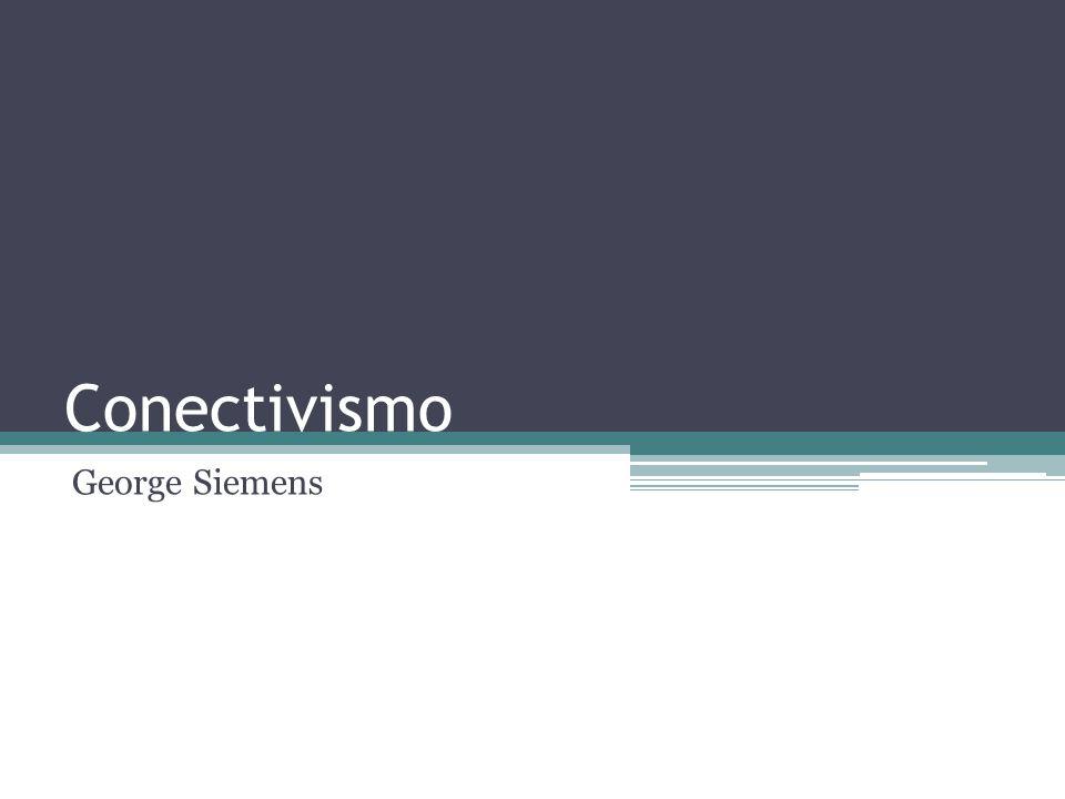 Conectivismo George Siemens