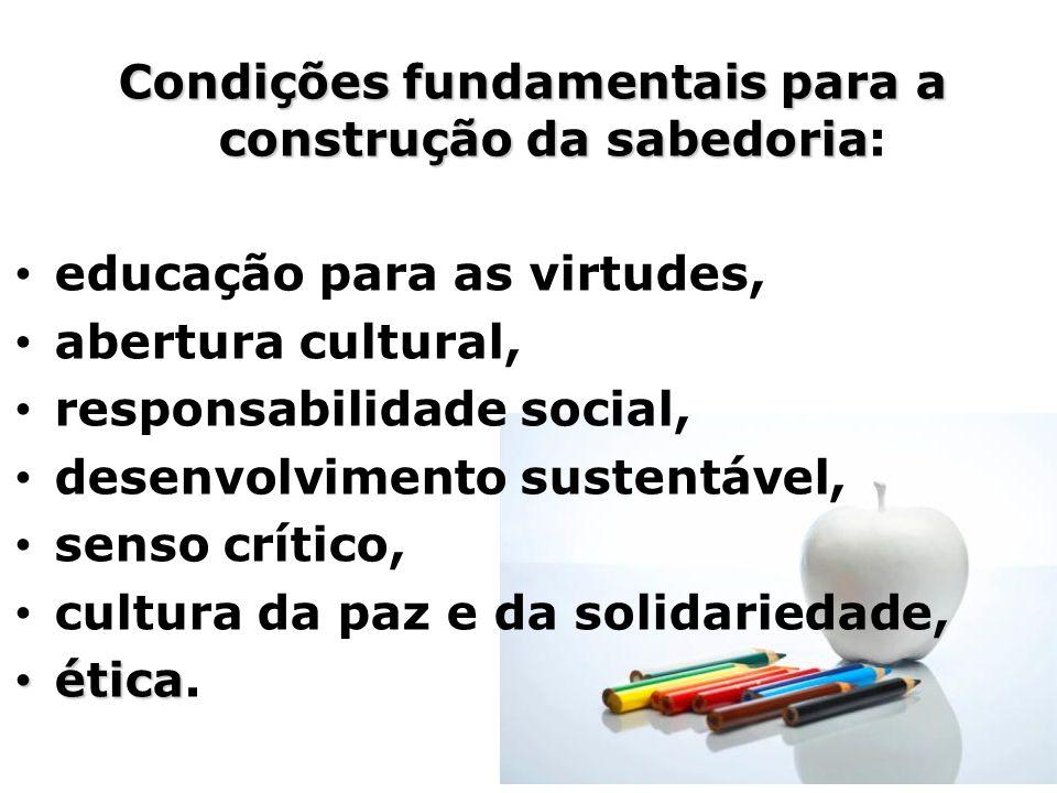 Condições fundamentais para a construção da sabedoria: