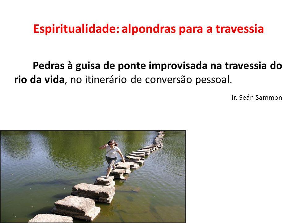Espiritualidade: alpondras para a travessia