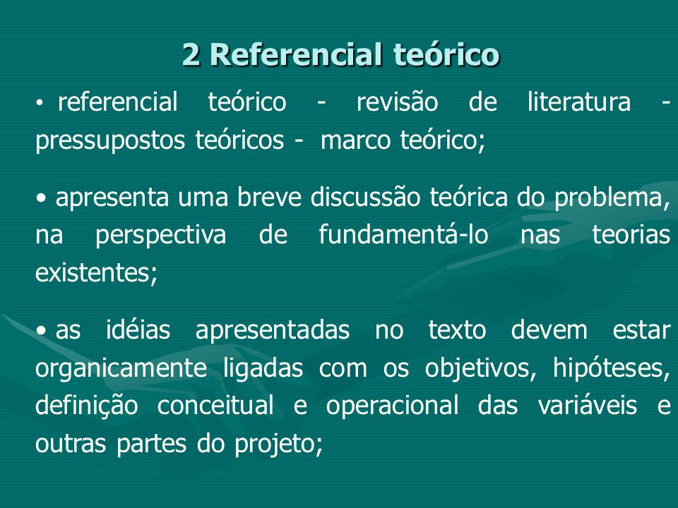 2 Referencial teórico referencial teórico - revisão de literatura - pressupostos teóricos - marco teórico;