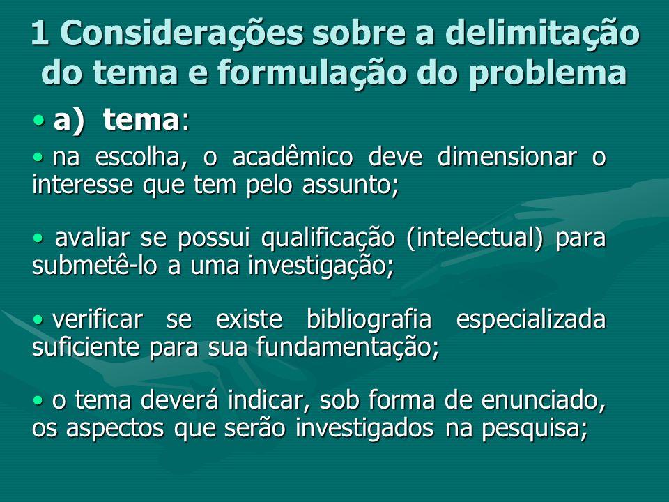 1 Considerações sobre a delimitação do tema e formulação do problema