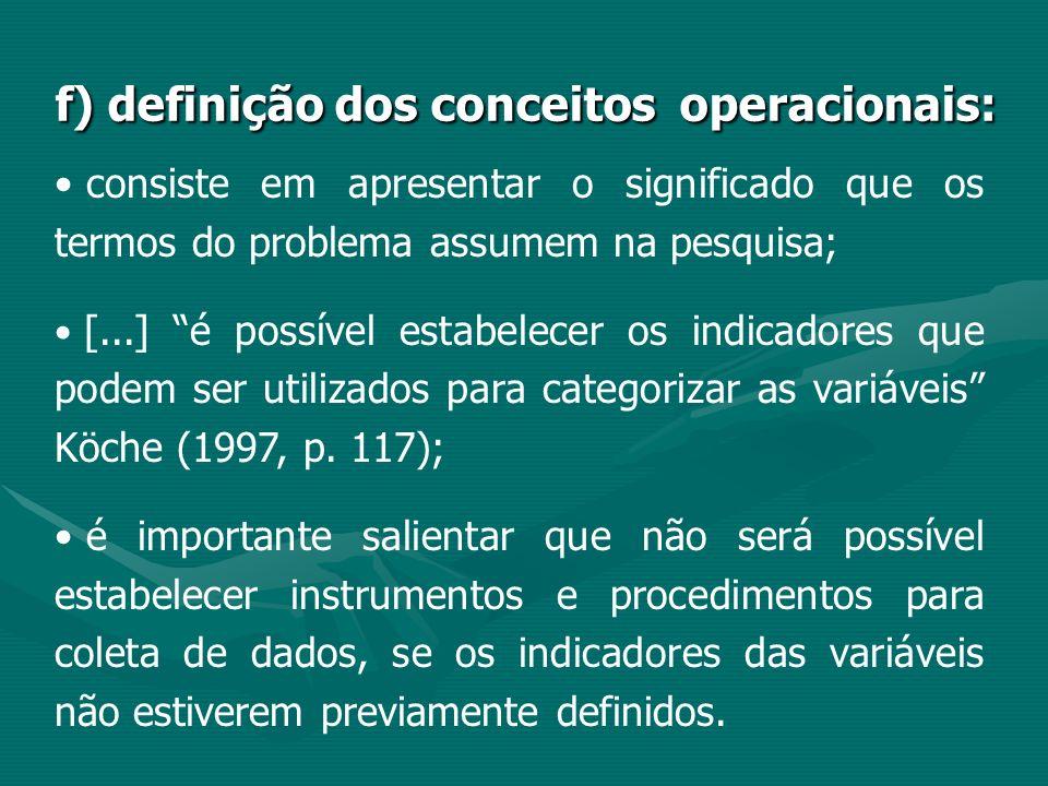 f) definição dos conceitos operacionais: