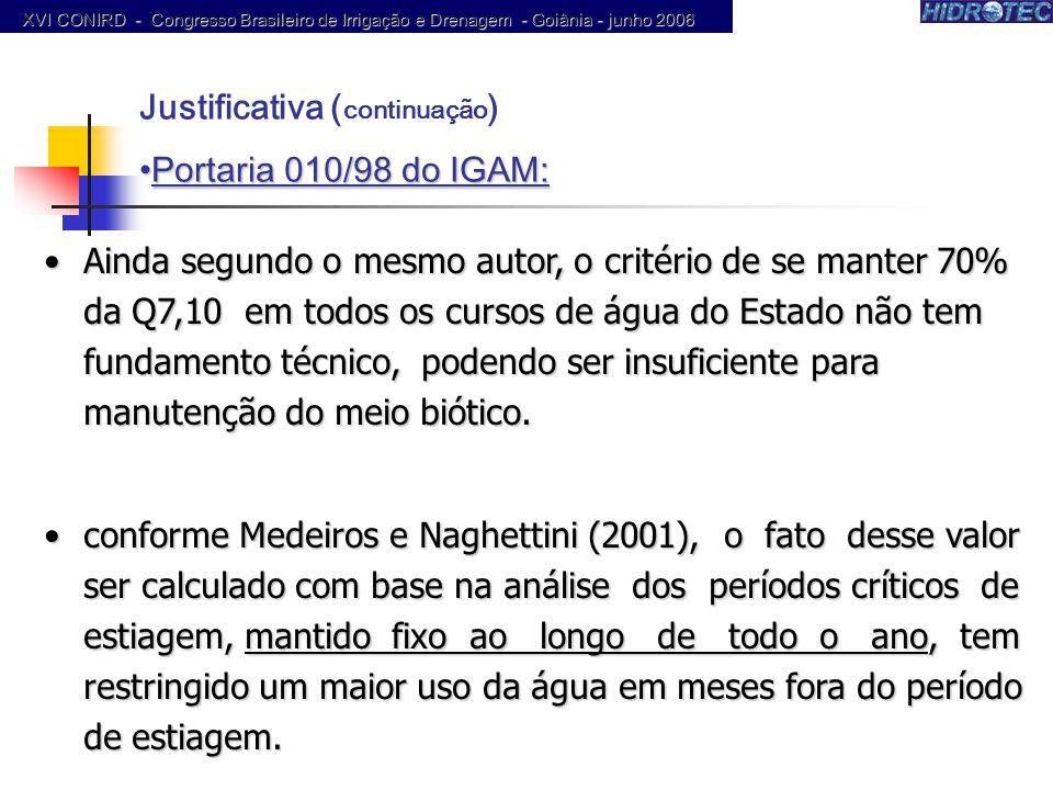Justificativa (continuação) Portaria 010/98 do IGAM: