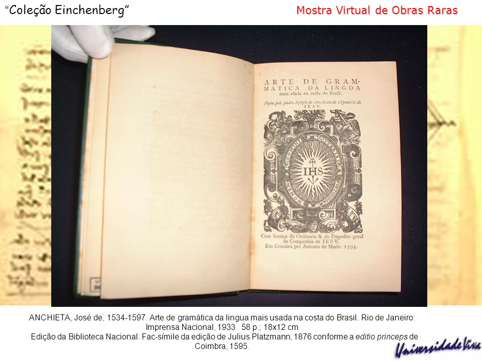 ANCHIETA, José de, 1534-1597. Arte de gramática da lingua mais usada na costa do Brasil.