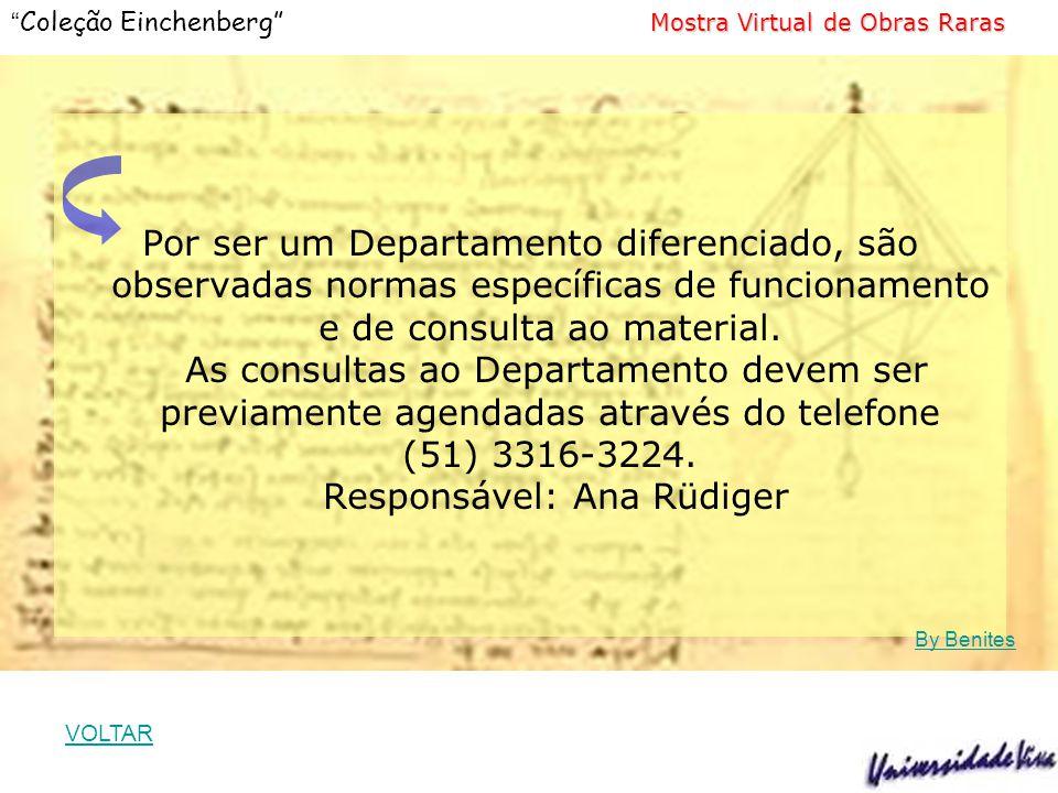Por ser um Departamento diferenciado, são observadas normas específicas de funcionamento e de consulta ao material. As consultas ao Departamento devem ser previamente agendadas através do telefone (51) 3316-3224. Responsável: Ana Rüdiger
