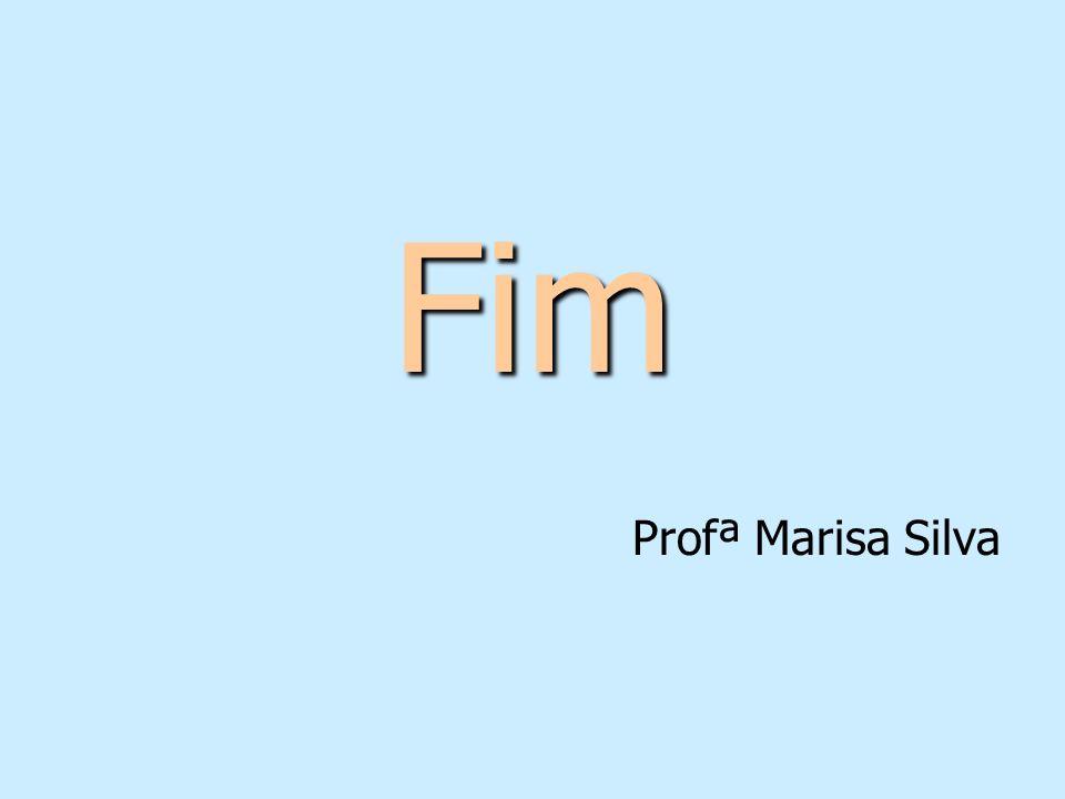 Fim Profª Marisa Silva