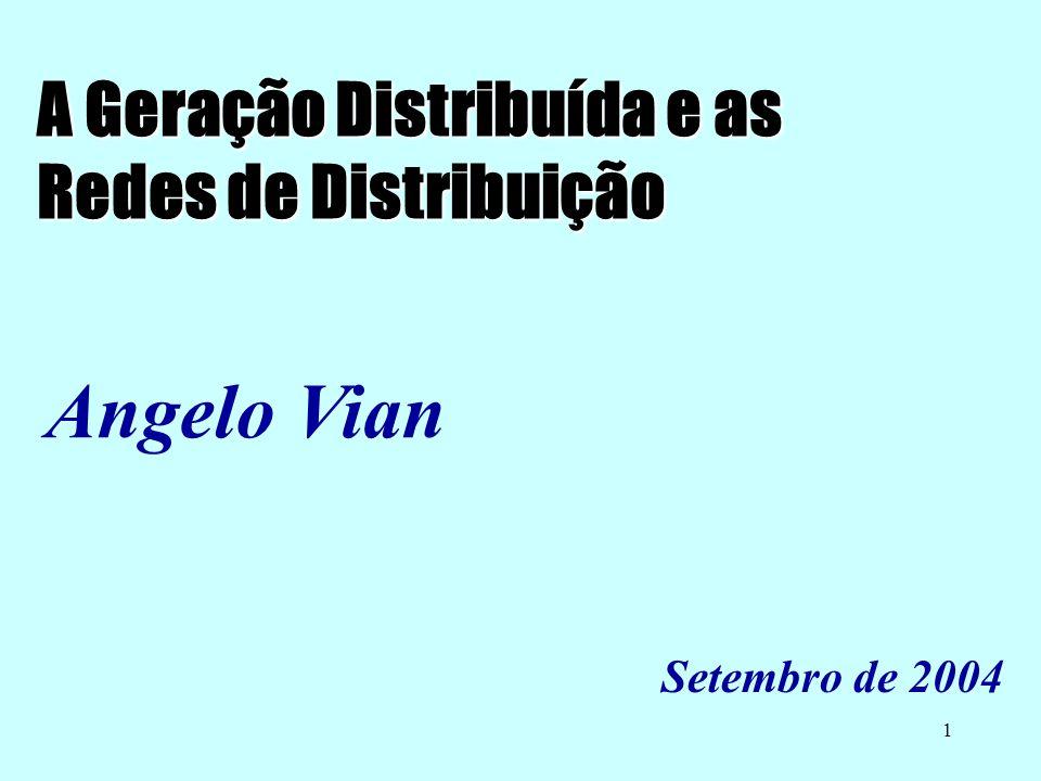 Angelo Vian A Geração Distribuída e as Redes de Distribuição