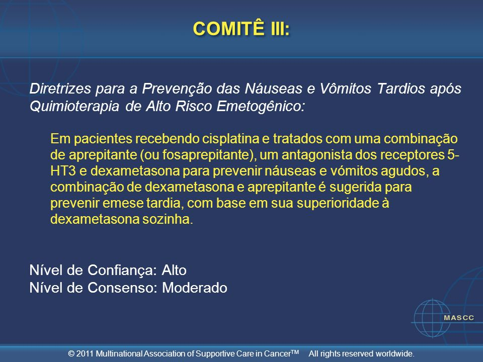 COMITÊ III: Diretrizes para a Prevenção das Náuseas e Vômitos Tardios após Quimioterapia de Alto Risco Emetogênico:
