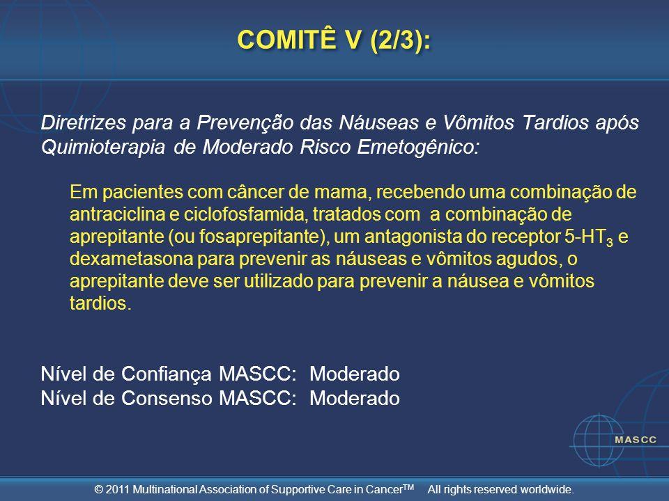 COMITÊ V (2/3): Diretrizes para a Prevenção das Náuseas e Vômitos Tardios após Quimioterapia de Moderado Risco Emetogênico: