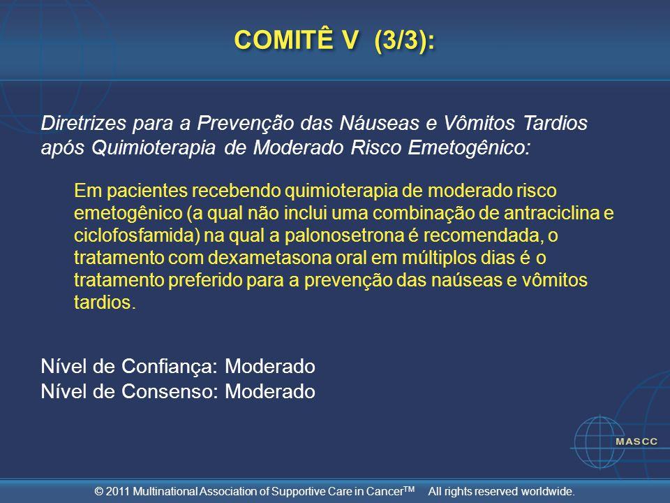 COMITÊ V (3/3): Diretrizes para a Prevenção das Náuseas e Vômitos Tardios após Quimioterapia de Moderado Risco Emetogênico: