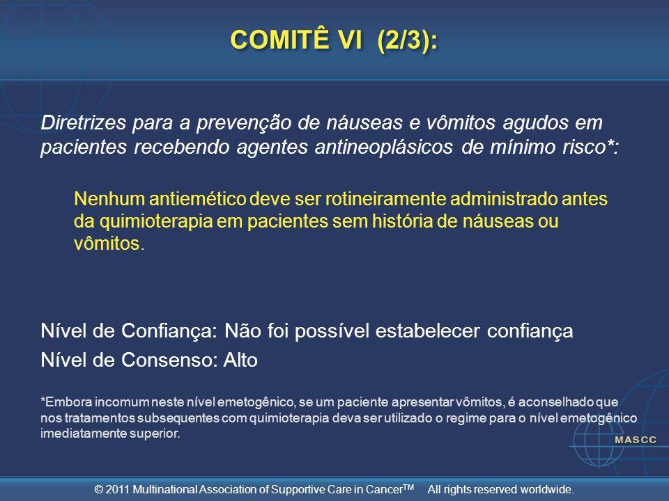 COMITÊ VI (2/3): Diretrizes para a prevenção de náuseas e vômitos agudos em pacientes recebendo agentes antineoplásicos de mínimo risco*:
