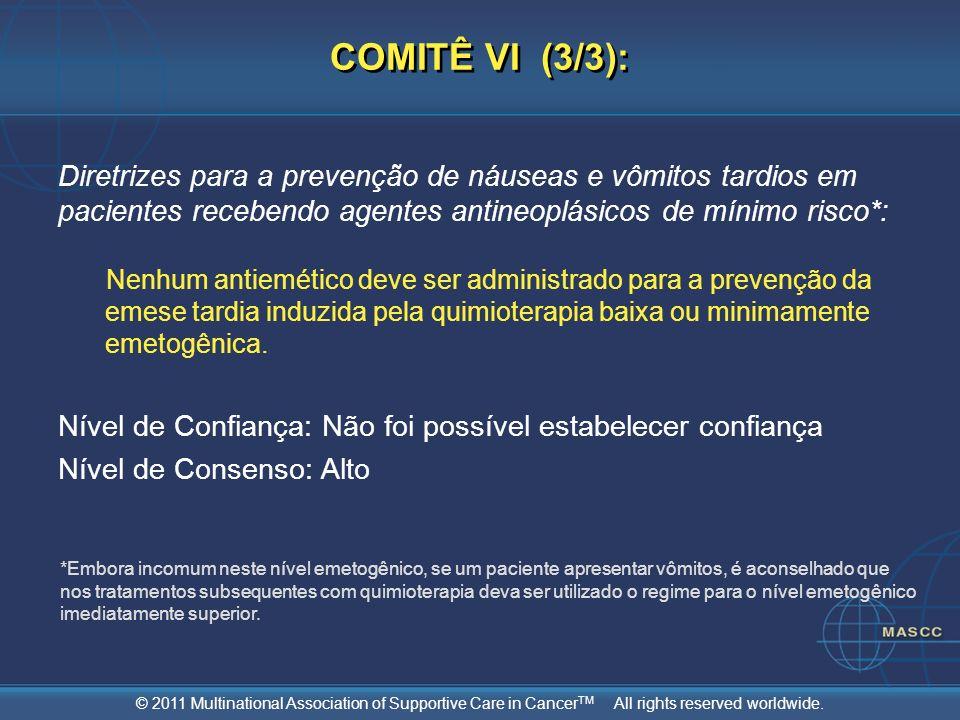COMITÊ VI (3/3): Diretrizes para a prevenção de náuseas e vômitos tardios em pacientes recebendo agentes antineoplásicos de mínimo risco*: