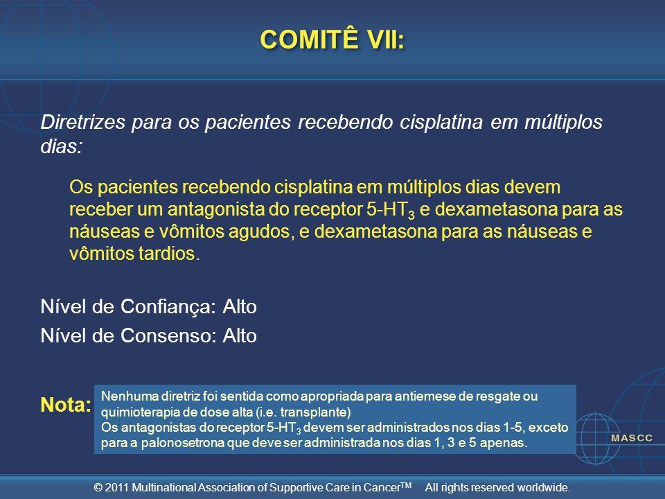 COMITÊ VII: Diretrizes para os pacientes recebendo cisplatina em múltiplos dias: