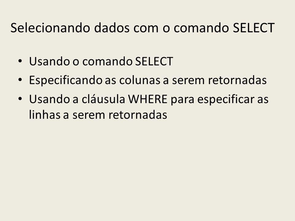 Selecionando dados com o comando SELECT