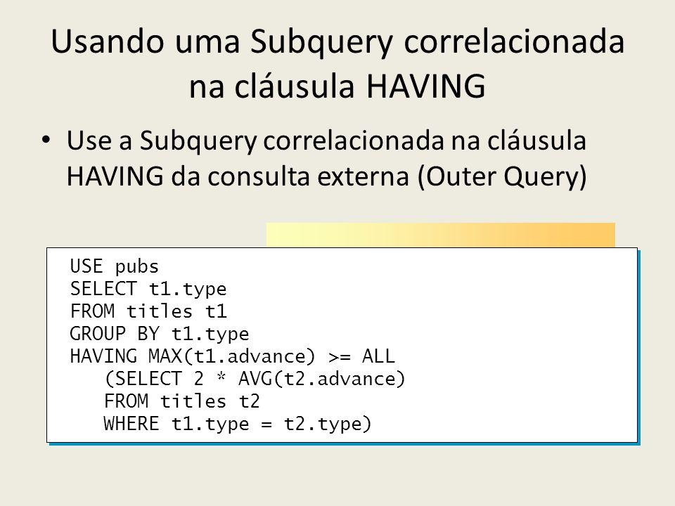 Usando uma Subquery correlacionada na cláusula HAVING