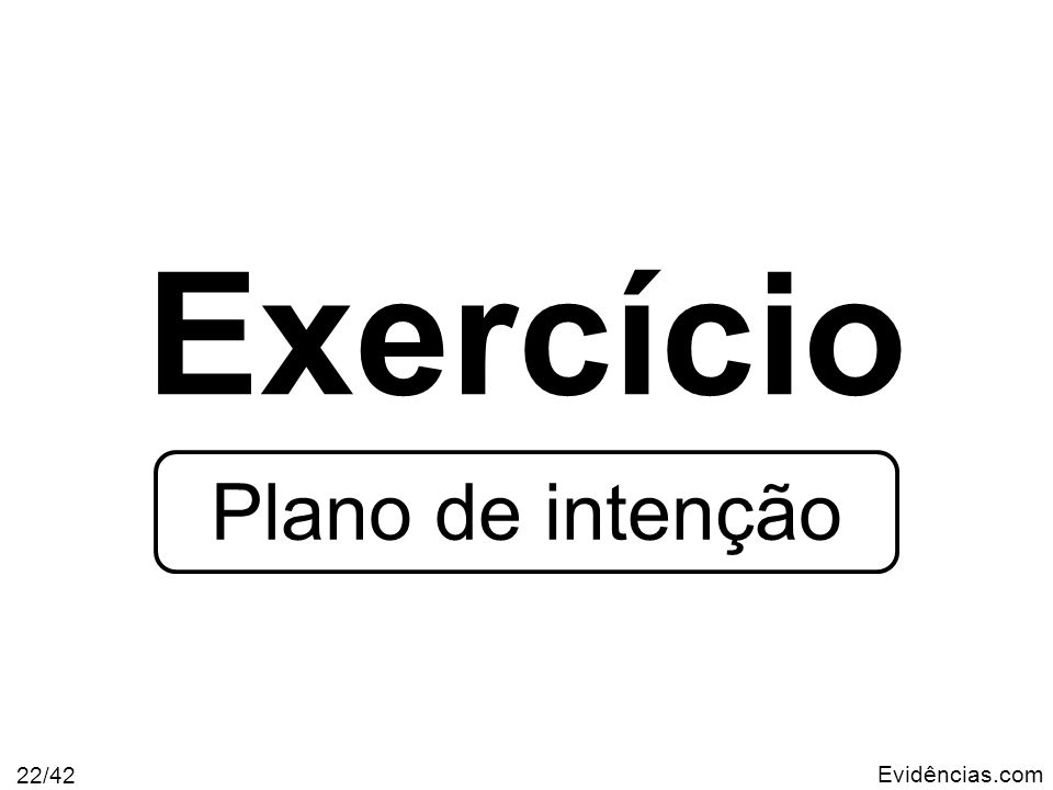 Exercício Plano de intenção Evidências.com