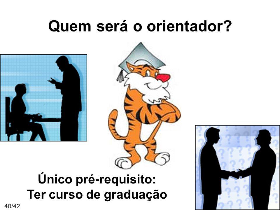 Único pré-requisito: Ter curso de graduação