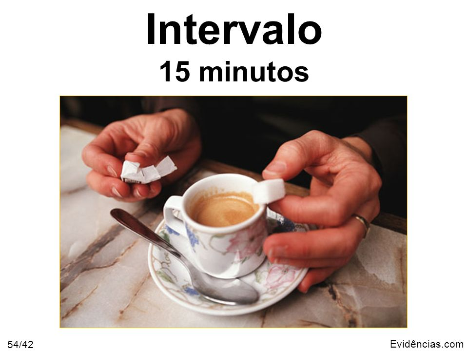 Intervalo 15 minutos Evidências.com