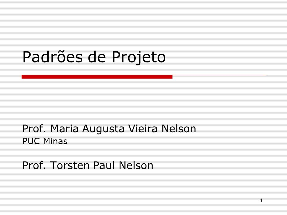 Prof. Maria Augusta Vieira Nelson PUC Minas Prof. Torsten Paul Nelson