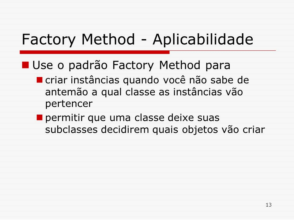 Factory Method - Aplicabilidade