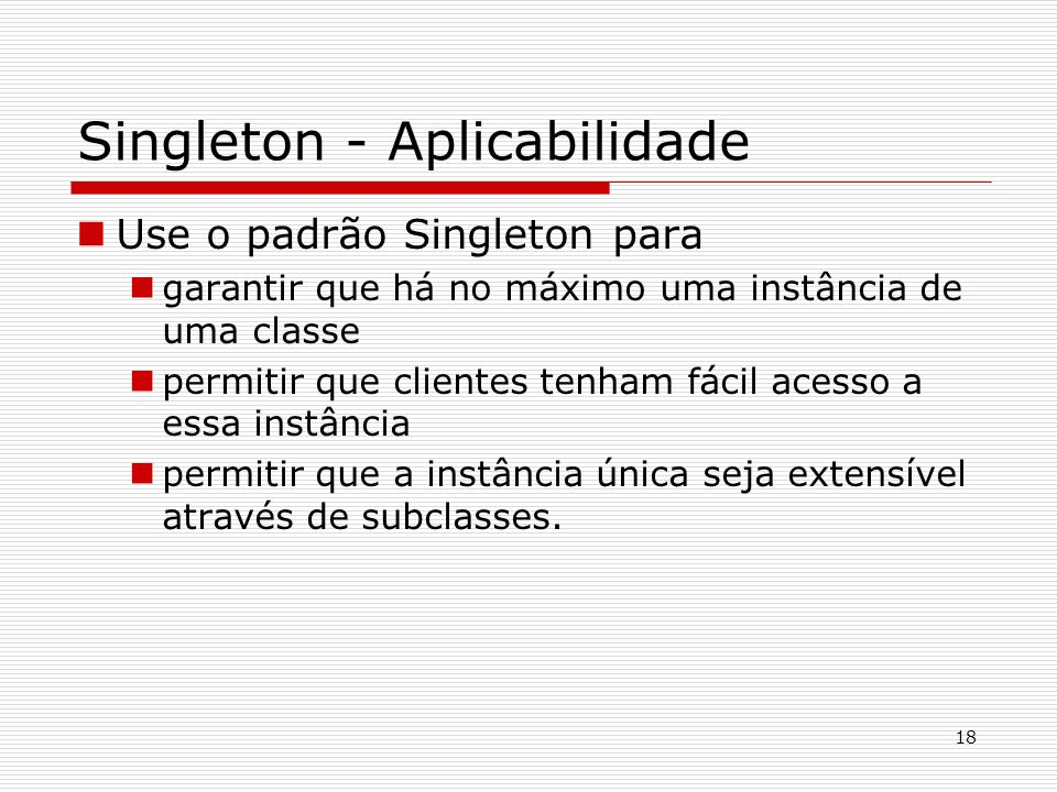 Singleton - Aplicabilidade