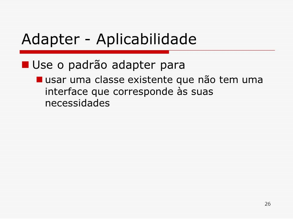 Adapter - Aplicabilidade