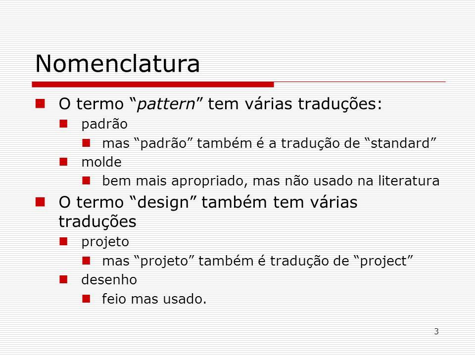 Nomenclatura O termo pattern tem várias traduções: