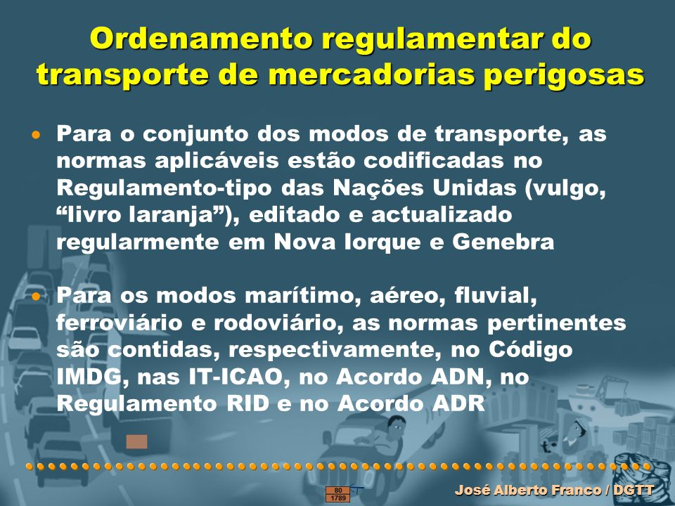 Ordenamento regulamentar do transporte de mercadorias perigosas