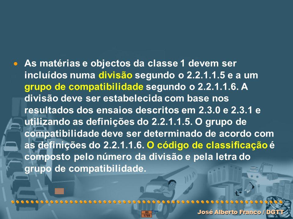 As matérias e objectos da classe 1 devem ser incluídos numa divisão segundo o 2.2.1.1.5 e a um grupo de compatibilidade segundo o 2.2.1.1.6.