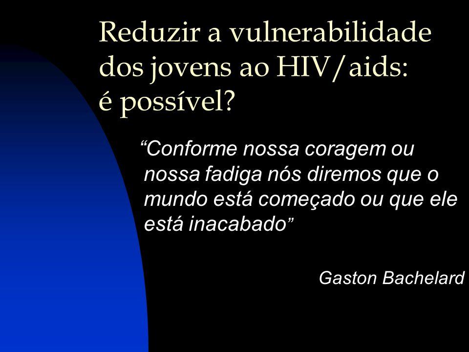 Reduzir a vulnerabilidade dos jovens ao HIV/aids: é possível